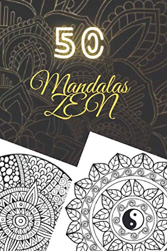 50 mandalas ZEN: Libro de colorear para adultos, súper ocio antiestrés garantizado para relajarse con hermosos mandalas para colorear adultos