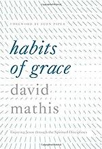 Habits of Grace: Enjoying Jesus through the Spiritual Disciplines PDF