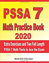 PSSA 7 Math Practice Book 2020: Extra Exercises and Two Full Length PSSA Math Tests to Ace the Exam