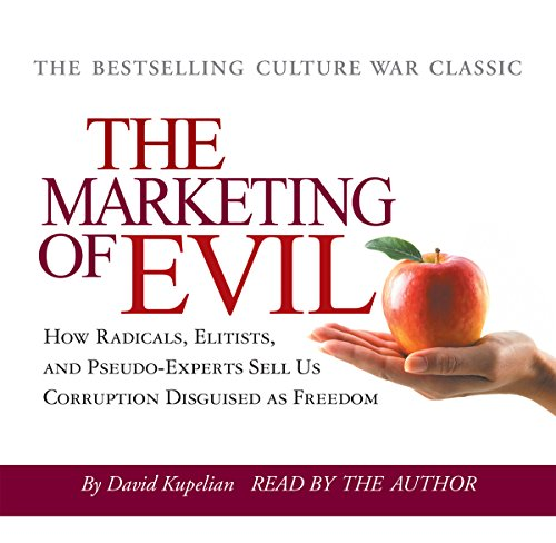 The Marketing of Evil     How Radicals, Elitists and Pseudo-Experts Sell Us Corruption Disguised as Freedom              By:                                                                                                                                 David Kupelian                               Narrated by:                                                                                                                                 David Kupelian                      Length: 4 hrs and 29 mins     49 ratings     Overall 4.6