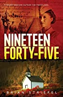 Nineteen Forty-Five: A Secret Mission Outside the Frontlines