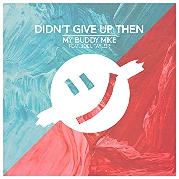 Didn't Give Up Then (feat. Joel Taylor)