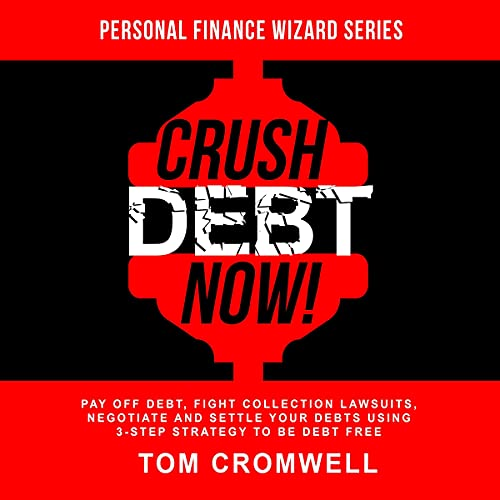 Crush Debt Now! Audiobook By Tom Cromwell cover art