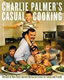 Charlie Palmer's Casual Cooking
