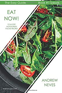 Eat Now! 15 Savory Microgreen Pocket Recipes (The Easy Guide to Microgreens)