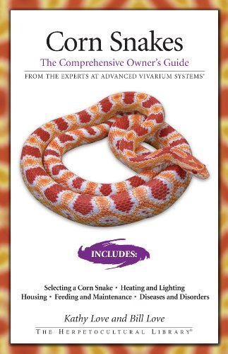 Corn Snakes: The Comprehensive Owner's Guide (The Herpetocultural Library)