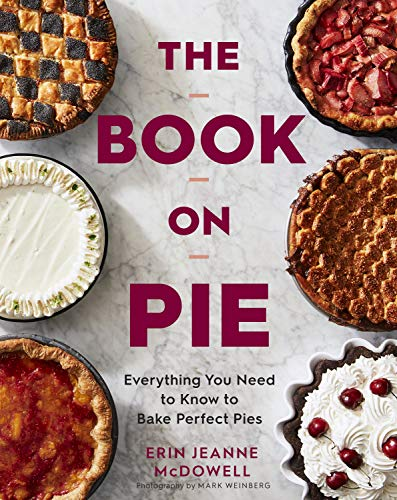 The Book on Pie: Everything You ...