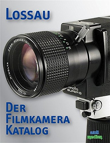 Der Filmkamera-Katalog: 9,5mm, 16mm, 8mm, Super-8, Single-8, Doppel-Super 8
