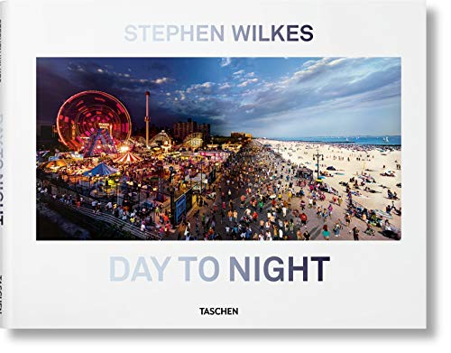 Stephen Wilkes. Day to night. Ediz. inglese, francese e tedesca