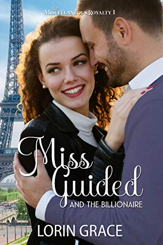 Miss Guided and the Billionaire (Miscellaneous Royalty Book 1)