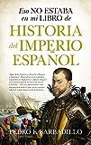 Eso No Estaba En Mi Libro De Historia Del Imperio Español