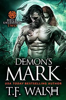 Demon's Mark (Hell Unleashed Book 1) by [T.F. Walsh]