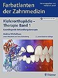 Farbatlanten der Zahnmedizin 9: Kieferorthopaedie - Therapie. Band 1: Grundlegende Behandlungskonzepte