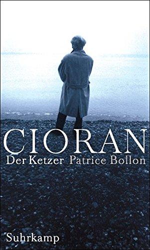 Cioran, der Ketzer