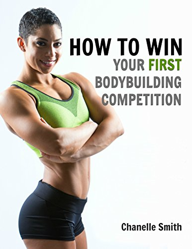 How to Win Your First Bodybuilding Competition: A Guide for Bikini and Figure Athletes (English Edition)