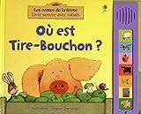 OU EST TIRE-BOUCHON ? LES CONTES DE LA FERME LIVRES SONORES