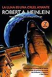 La luna es una cruel amante 2º ed. (Solaris ficción)