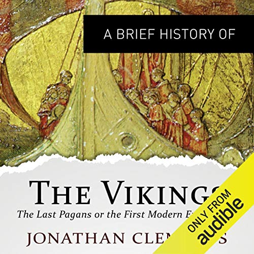 A Brief History of the Vikings     Brief Histories              Written by:                                                                                                                                 Jonathan Clements                               Narrated by:                                                                                                                                 Mark Meadows                      Length: 8 hrs and 53 mins     1 rating     Overall 5.0