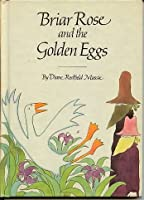 Briar Rose and the Golden Eggs 0819306843 Book Cover