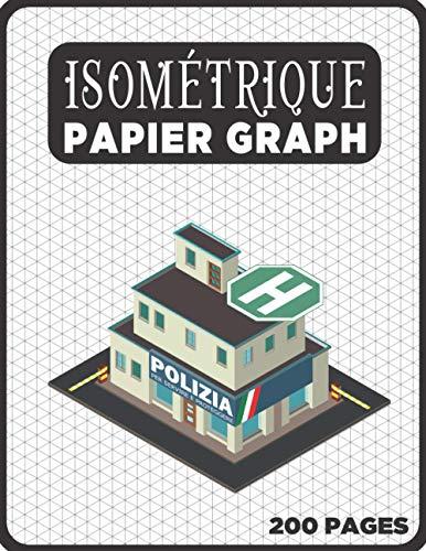 Cahier Isométrique A4 - Notebook Bloc Papier Iso Graph - 200 Pages: Carnet de dessin pro Architecte Ingénieur (Carnet Isométrique A4 N° 30)