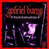 Gabriel Burns – Folge 05 – Nachtkathedrale