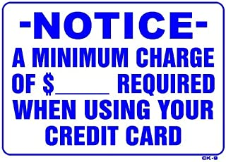 Notice A Minimum Charge of $_ Required When Using Your Credit Card Metal Signs Outdoor Rust-Free UV Protected and Weatherproof Aluminum