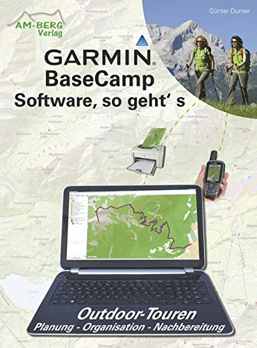 Garmin BaseCamp Software, so geht's: Outdoor-Touren Planung - Organisation - Nachbereitung