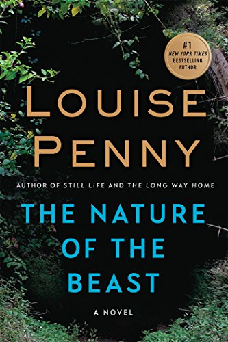 Compare Textbook Prices for The Nature of the Beast: A Chief Inspector Gamache Novel Chief Inspector Gamache Novel 11 Reprint Edition ISBN 9781250022103 by Penny, Louise