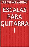 Escalas para Guitarra I: Las 4 escalas básicas que necesitas para empezar (Nivel principiante y básico nº 1)