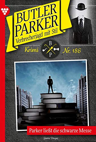 Butler Parker 186 – Kriminalroman: Parker ließt die schwarze Messe