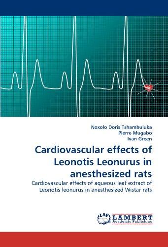 Cardiovascular effects of Leonotis Leonurus in anesthesized rats: Cardiovascular effects of aqueous leaf extract of Leonotis leonurus in anesthesized Wistar rats