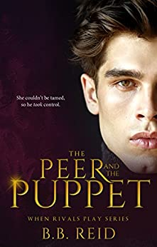 The Peer and the Puppet (When Rivals Play Book 1) by [B.B. Reid]