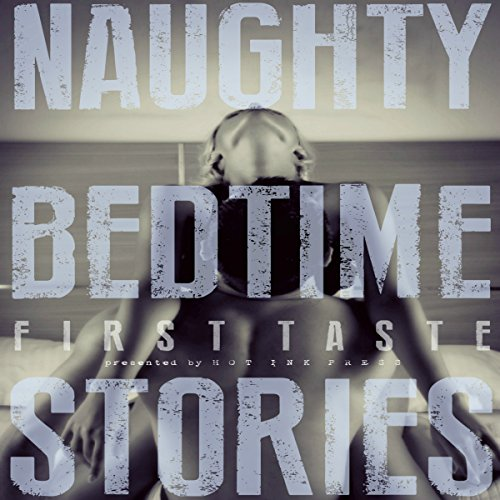 Naughty Bedtime Stories: First Taste audiobook cover art