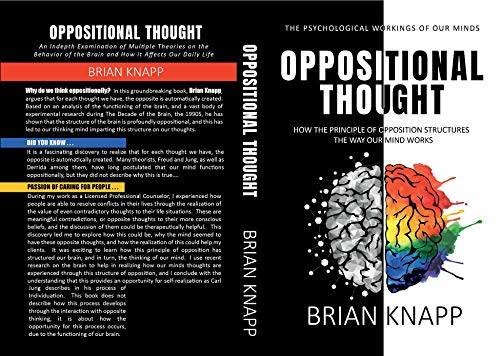 OPPOSITIONAL THOUGHT: HOW THE PRINCIPLE OF OPPOSITION STRUCTURES THE WAY OUR MIND WORKS (English Edition)