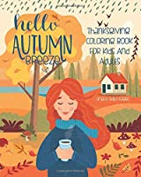 Hello Autumn Breeze Thanksgiving Coloring Book For Kids And Adults: Unleash Your Creativity With This Cute Fall Girl Themed Coloring Book Created For Adults And Children