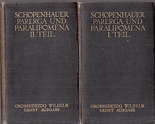 Parerga und Paralipomena - Kleine philosophische Schriften. Erster und Zweiter Theil (komplett in zwei Bänden). - Grossherzog Wilhelm Ernst Ausgabe. (= Schopenhauers sämmtliche Werke, IV. und V. B ...