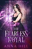 The Fearless Royal: A Reverse Harem Urban Fantasy (Annabelle's Harem Book 3)
