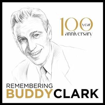 Remembering Buddy Clark - 100 Year Anniversary