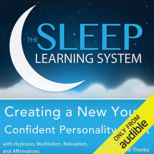 Creating a New You, Confident Personality Boost with Hypnosis, Meditation, Relaxation, and Affirmations audiobook cover art