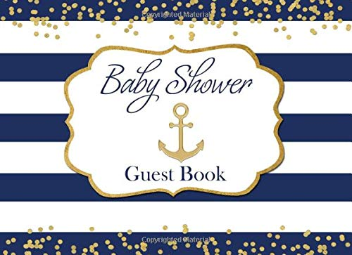 Baby Shower Guest Book: Nautical Navy Blue and Gold Advice for Parents and Gift Log