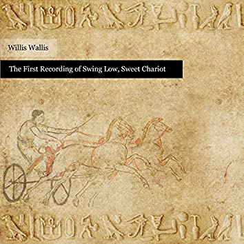 The First Recording of Swing Low, Sweet Chariot
