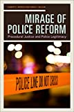 Mirage of Police Reform: Procedural Justice and Police Legitimacy (English Edition)