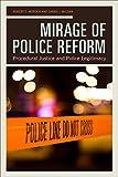 Mirage of Police Reform: Procedural Justice and Police Legitimacy (English Edition)