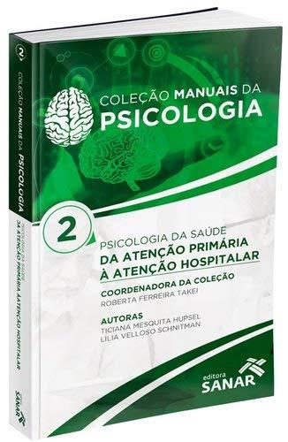 Psicologia da Saúde: da Atenção Primária à Atenção Hospitalar