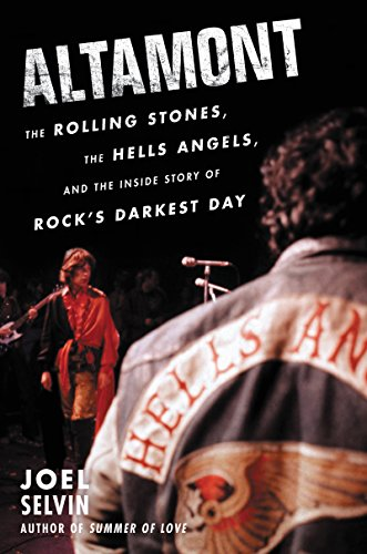 Altamont: The Rolling Stones, the Hells Angels, and the Inside Story of Rock's Darkest Day (English Edition)