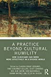 Image of A Practice Beyond Cultural Humility: How Clinicians Can Work More Effectively in a Diverse World