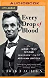 Every Drop of Blood: Hatred and Healing at Lincoln's Second Inauguration