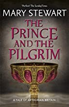 The Prince and the Pilgrim by Mary Stewart (2-Feb-2012) Paperback