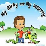 My Birdy and My Wormy