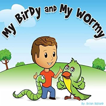 My Birdy and My Wormy